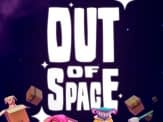 What's So Special About 'Out of Space?'